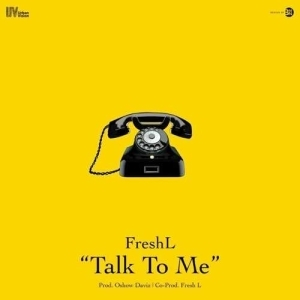 Fresh L - Talk To Me